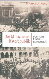 Karl Michaela - Die Münchener Räterepublik