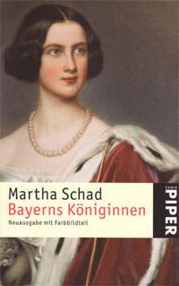 Schad Martha - Bayerns Königinnen