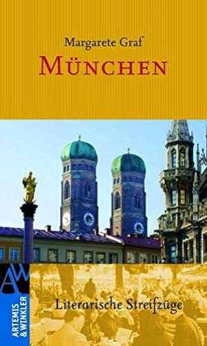 Graf Margarete - München: Literarische Streifzüge