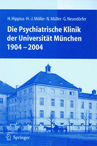 Hippius Hanns, Möller Hans J., Müller Norbert - Die Psychiatrische Klinik der Universität München