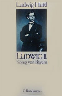 Hüttl Ludwig - Ludwig II., König von Bayern