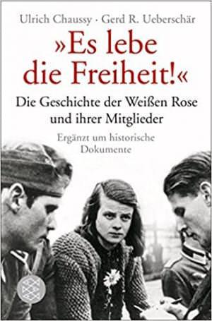 """Chaussy Ulrich, Ueberschär Gerd R. - """"Es lebe die Freiheit!"""""""