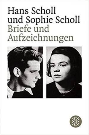 Scholl Hans, Scholl Sophie - Briefe und Aufzeichnungen