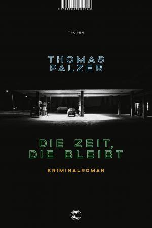 Palzer Thomas - Die Zeit, die bleibt
