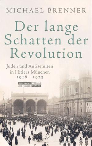 Brenner Michael - Der lange Schatten der Revolution