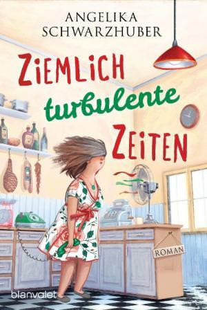 Schwarzhuber Angelika - Ziemlich turbulente Zeiten
