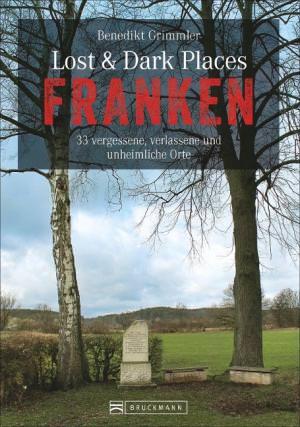 Grimmler Benedikt - Lost & Dark Places Franken