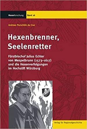 Flurschütz da Cruz Andreas - Hexenbrenner, Seelenretter