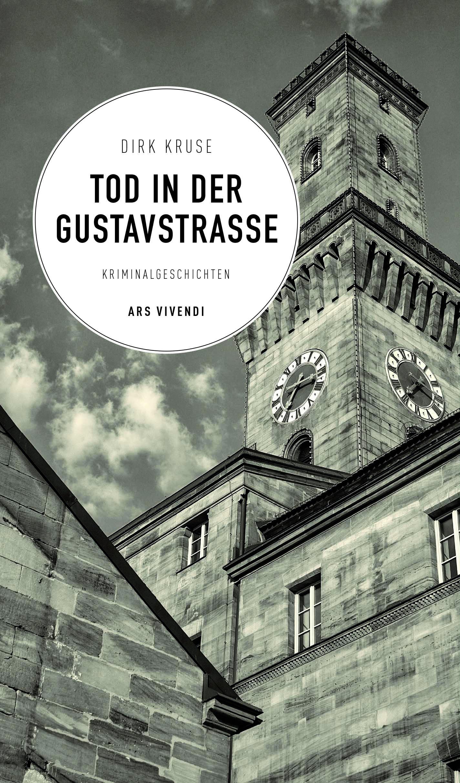 Dirk Kruse - Tod in der Gustavstraße