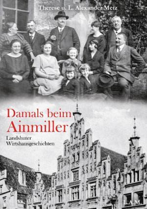 Metz L. Alexander, Metz Therese - Damals beim Ainmiller