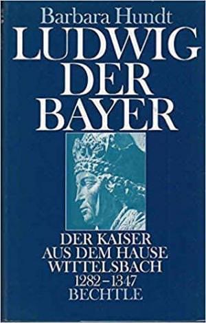 Hundt Barbara - Ludwig der Bayer