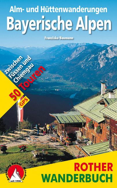 Baumann Franziska - Alm- und Hüttenwanderungen Bayerische Alpen