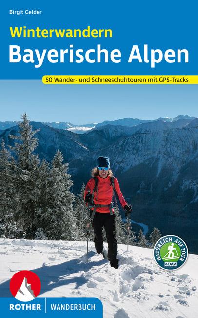 Gelder Birgit - Winterwandern Bayerische Alpen