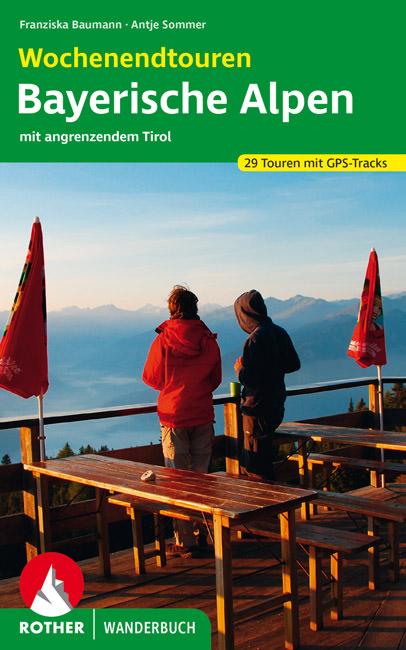 Baumann Franziska, Sommer Antje - Wochenendtouren Bayerische Alpen mit angrenzendem Tirol