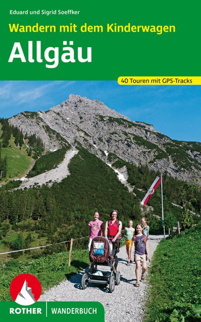 Soeffker Eduard und Sigrid - Wandern mit dem Kinderwagen Allgäu