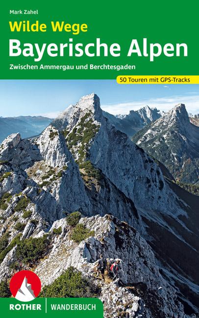 Zahel Mark - Wilde Wege Bayerische Alpen
