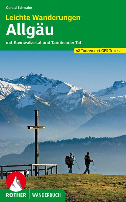 Schwabe Gerald - Leichte Wanderungen. Genusstouren im Allgäu, Kleinwalsertal und Tannheimer Tal