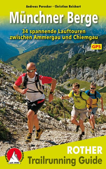 Purucker Andreas, Reichart Christian - Trailrunning Guide Münchner Berge