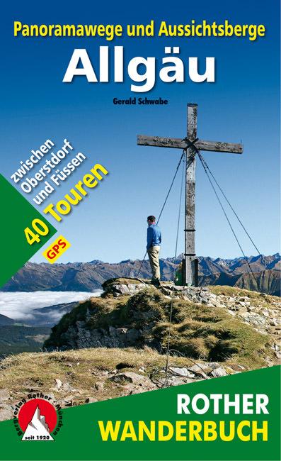 Schwabe Gerald - Panoramawege und Aussichtsberge Allgäu