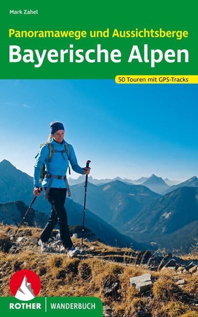 Zahel Mark - Panoramawege und Aussichtsberge Bayerische Alpen