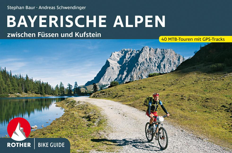Baur Stephan, Schwendinger Andreas - Bike Guide Bayerische Alpen