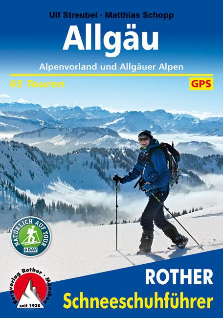 Streubel Ulf, Schopp Matthias - Allgäu – Alpenvorland und Allgäuer Alpen