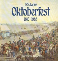 Bauer Richard, Fenzl Fritz - 175 Jahre Oktoberfest 1810-1985