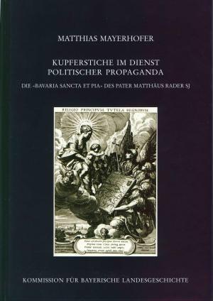 Mayerhofer Matthias - Kupferstiche im Dienst politischer Propaganda