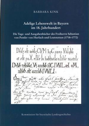 Kink Barbara - Adelige Lebenswelt in Bayern im 18. Jahrhundert