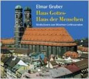 Gruber Elmar - Haus Gottes, Haus der Menschen