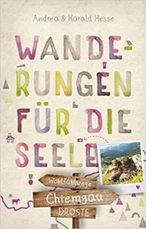 Hesse Andrea, Hesse Harald - Chiemgau. Wanderungen für die Seele