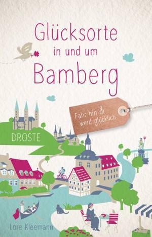 Kleemann, Lore - Glücksorte in und um Bamberg