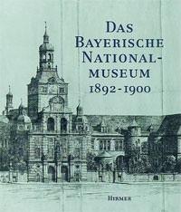Bauer Ingolf - Das Bayerische Nationalmuseum