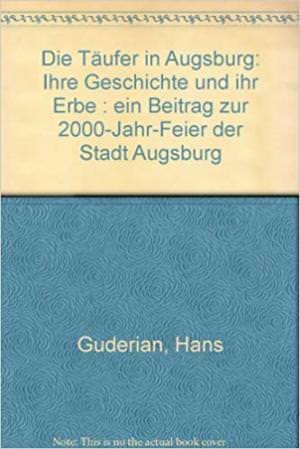 Guderian Hans - Die Täufer in Augsburg