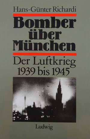 Richardi Hans-Günter - Bomber über München