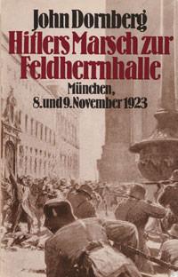 Dornberg John - Hitlers Marsch zur Feldherrnhalle