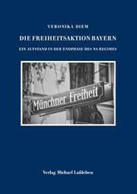 Diem Veronika - Die Freiheitsaktion Bayern