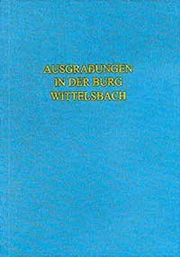 Koch Robert - Die Ausgrabungen in der Burg Wittelsbach 1978-1981