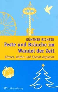 Richter Günther - Feste und Bräuche im Wandel der Zeit