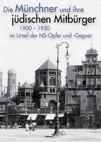 Löw Konrad - Die Münchner und ihre jüdischen Mitbürger  1900 - 1950: