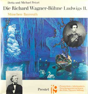 Petzet Detta, Petzet Michael - Die Richard Wagner-Bühne König Ludwigs II.