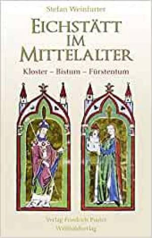 Weinfurter Stefan - Eichstätt im Mittelalter