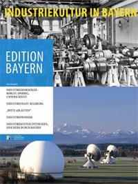 Haus der Bayerischen Geschichte - Industriekultur in Bayern