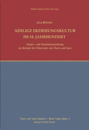 Böttcher Julia - Adelige Erziehungskultur im 18. Jahrhundert