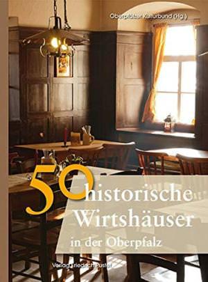 - 50 historische Wirthäuser in der Oberpfalz