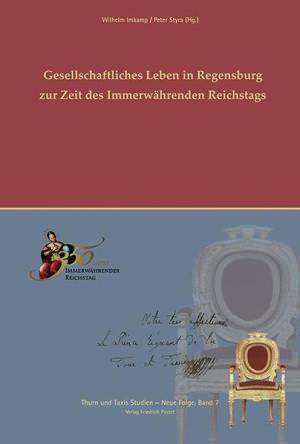 Imkamp, Wilhelm - Gesellschaftliches Leben in Regensburg zur Zeit des Immerwährenden Reichtstags