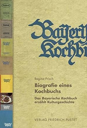 Frisch Regina - Biografie eines Kochbuchs