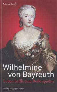 Berger Günter - Wilhelmine von Bayreuth
