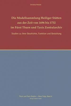 Pchaiek, Christina - Die Modellsammlungen Heiliger Stätten aus der Zeit von 1696-1732
