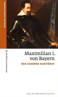 Junkelmann Marcus - Maximilian I. von Bayern